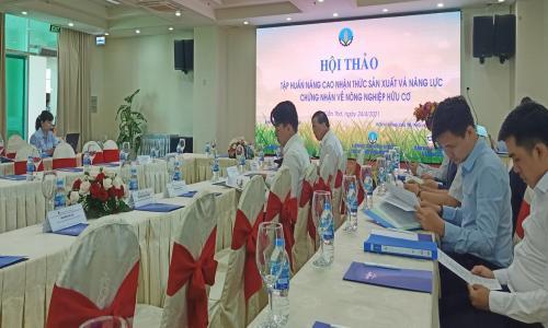 Hội thảo tập huấn nâng cao nhận thức sản xuất và năng lực chứng nhận về nông nghiệp hữu cơ